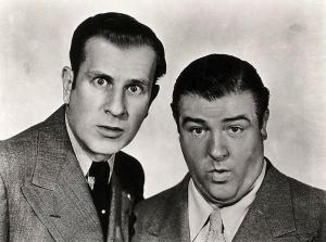 Bud Abbott and Lou Costello