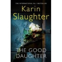 the-good-daughter-by-karin-slaughter